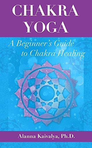 Chakra Yoga: A Beginners Guide to Chakra Healing (English ...