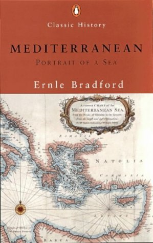 The Mediterranean: Portrait of a Sea (Penguin Classic History) by Ernle Bradford (2000-10-26)