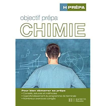 H Prépa Chimie : Pour bien démarrer sa prépa (Objectif prépa)