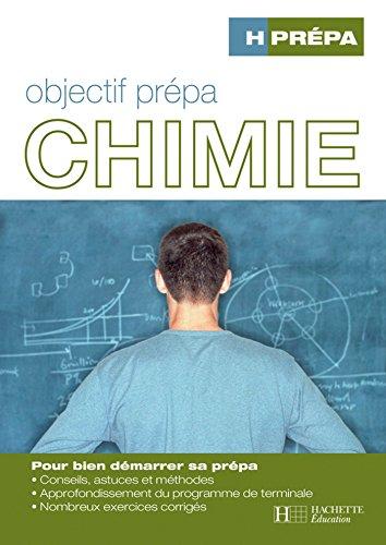 H Prépa Chimie : Pour bien démarrer sa prépa (Objectif prépa) par Odile Durupthy