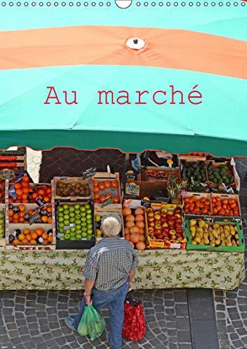 Au marché (Calendrier mural 2019 DIN A3 vertical): Ambiance de marchés en région Occitanie (Calendrier mensuel, 14 Pages ) (Calvendo Places)