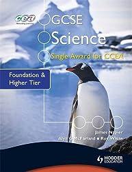 GCSE Science Single Award for CCEA: Foundation and Higher Tier (Gcse Science Single Award/Ccea)