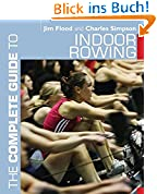 Complete Guide to Indoor Rowing (Complete Guides)