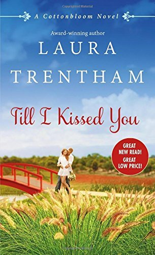 Till I Kissed You: A Cottonbloom Novel by Laura Trentham (2016-08-02)