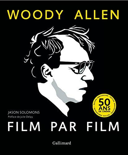 Woody Allen, film par film par Jason Solomons