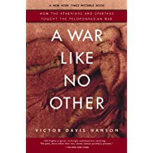 A War Like No Other: How the Athenians and Spartans Fought the Peloponnesian War (English Edition)