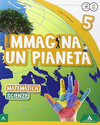 Immagina un pianeta. Sussidiario scientifico. Con Quaderno scientifico. Per la Scuola elementare. Con e-book. Con espansione online: 2