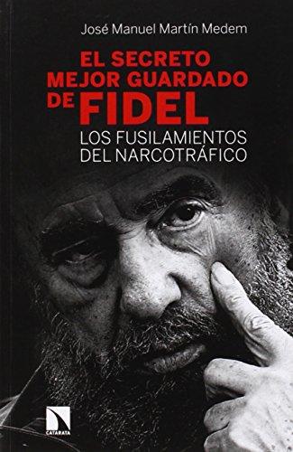 El secreto mejor guardado de Fidel Castro: Los fusilamientos del narcotráfico (Mayor (catarata))