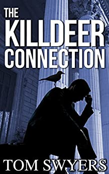 The Killdeer Connection (Lawyer David Thompson Legal Thrillers Series Book 1) par [Swyers, Tom]