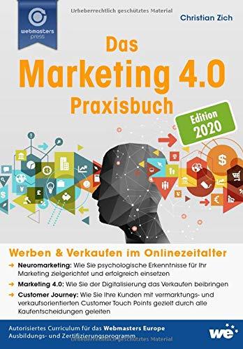 Das Marketing 4.0 Praxisbuch: Werben & Verkaufen im Onlinezeitalter