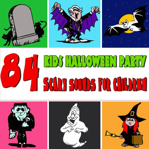 (84 Scary Sounds for Children. Kids Halloween Party)