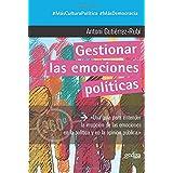 Gestionar las Emociones Políticas: 891050 (360º Claves Contemporáneas)