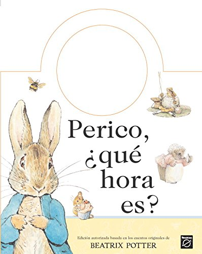 Perico, Que Hora Es? / What Time Is It Peter Rabbit?
