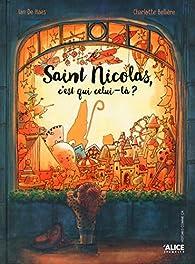Saint Nicolas, c'est qui celui-là ? par Charlotte Bellière