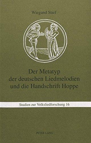 Der Metatyp der deutschen Liedmelodien und die Handschrift Hoppe (Studien zur Volksliedforschung)