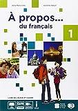 A propos. du francais. Con grammaire. Per la Scuola media. Con e-book. Con espansione online: 1