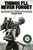 Best Books On Vietnam Wars - Things I'll Never forget: Memories of a Marine Review