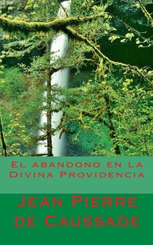 El abandono en la Divina Providencia por Jean Pierre de Caussade