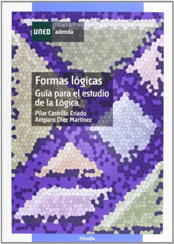 Formas Lógicas. Guía Para el Estudio de La Lógica (ADENDA) por Pilar CASTRILLO CRIADO