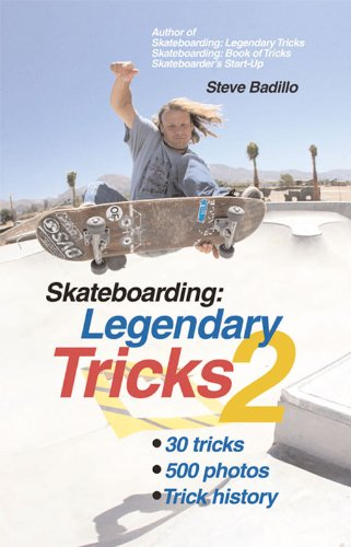 Skateboarding: Legendary Tricks 2 (English Edition) por Steve Badillo