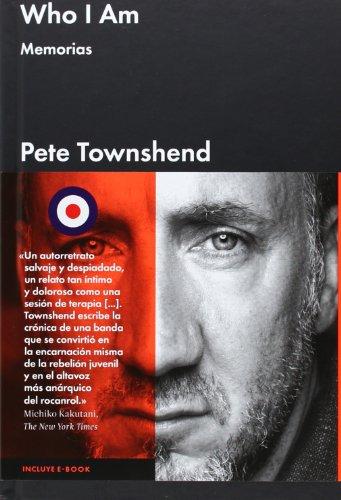 WHO I AM. MEMORIAS (Editorial Malpaso) por Pete Townshend