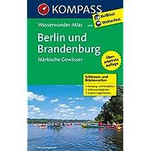 Berlin und Brandenburg - Märkische Gewässer: KOMPASS-Wasserwanderatlas. (KOMPASS Große Wanderbücher, Band 609)