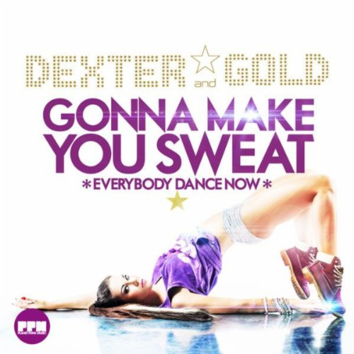 Dexter & Gold-Gonna Make You Sweat (Everybody Dance Now)