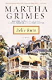Belle Ruin by Martha Grimes (1-Sep-2006) Paperback