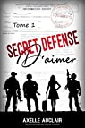 Secret défense d'aimer, tome 1 par Auclair