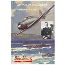 "Captain of the Clouds: A tribute to Captain Eric ""Winkle"" Brown"