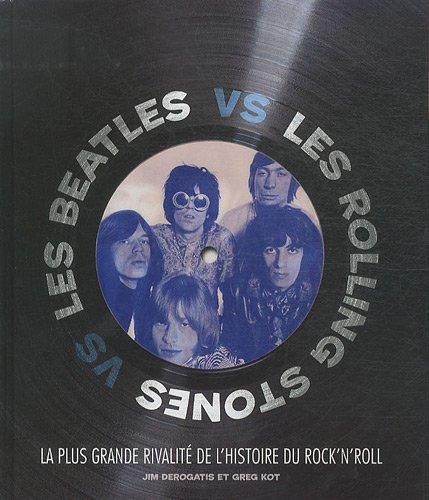 Les Beatles vs les Rolling Stones : La p...