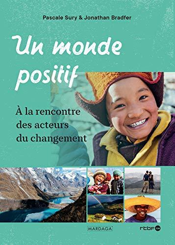 Un monde positif : A la rencontre des acteurs du changement par  (Broché - Apr 11, 2019)