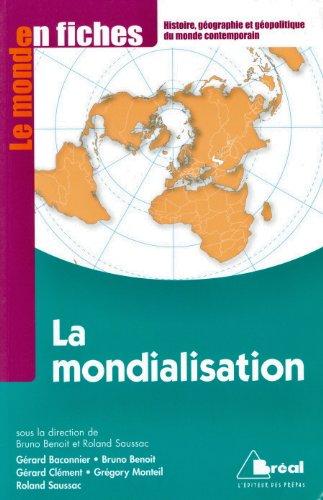 La mondialisation : Genèse, acteurs et enjeux par Gérard Bacconnier