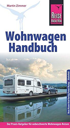 Reise Know-How Wohnwagen-Handbuch Der Praxis-Ratgeber für unbeschwerte Wohnwagen-Reisen (Sachbuch)