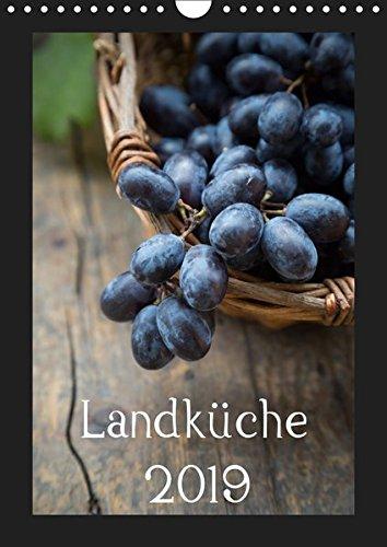 Landküche (Wandkalender 2019 DIN A4 hoch): Natürlich durchs Küchenjahr (Monatskalender, 14 Seiten) (CALVENDO Lifestyle)
