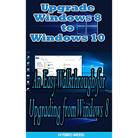 Windows: Upgrade Windows 8 To Windows 10 (English Edition)