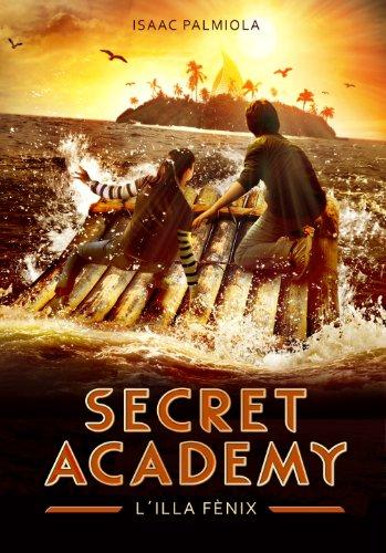 L'illa Fènix (Secret Academy 1) (Catalan Edition) por Isaac Palmiola