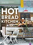 Backbuch: The New York Hot Bread Kitchen Project. 100 internationale Brot-Rezepte von 50 Frauen aus 30 Ländern aus der New Yorker Kultbäckerei.