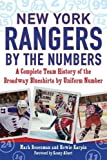 New York Rangers by the Numbers: A Complete Team History of the Broadway Blueshirts by Uniform Number