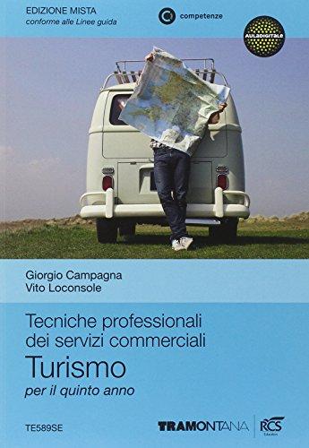 Tecniche professionali dei servizi commerciali per il turismo. Con es pansione online. Per il 5° anno delle Scuole superiori