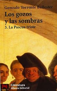 Los gozos y las sombras. 3. La Pascua triste par Gonzalo Torrente Ballester