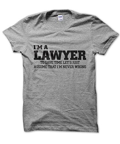 I 'm un abogado Let' s Just asumir I 'm nunca mal camiseta