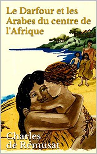 Descargar Libro Le Darfour et les Arabes du centre de l'Afrique de Charles  de Rémusat