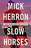 Slow Horses: Jackson Lamb Thriller 1 by Mick Herron (2015-10-08)