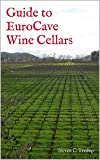 Guide to EuroCave Wine Cellars (English Edition)
