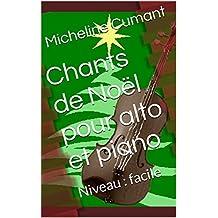 Chants de Noël pour alto et piano: Niveau : facile (French Edition)