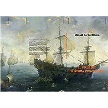 El viaje del Purísima Concepción: Misión secreta, travesía, traición, Santo Oficio, rescate y huída de Veracruz en el primer tercio del s. XVII, durante la mayor extensión del Imperio Español