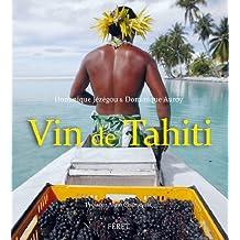 Vin de Tahiti : Jusqu'au bout du rêve