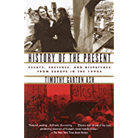 History of the Present: Essays, Sketches, and Dispatches from Europe in the 1990s (English Edition)