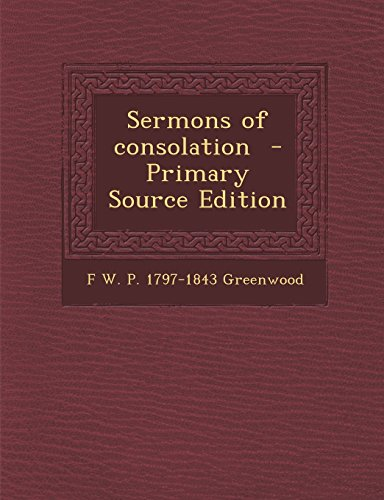Sermons of Consolation - Primary Source Edition